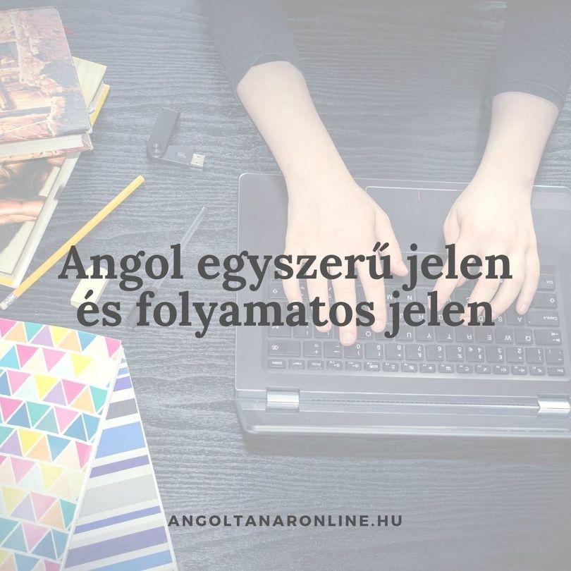 Angol egyszerű jelen és folyamatos jelen
