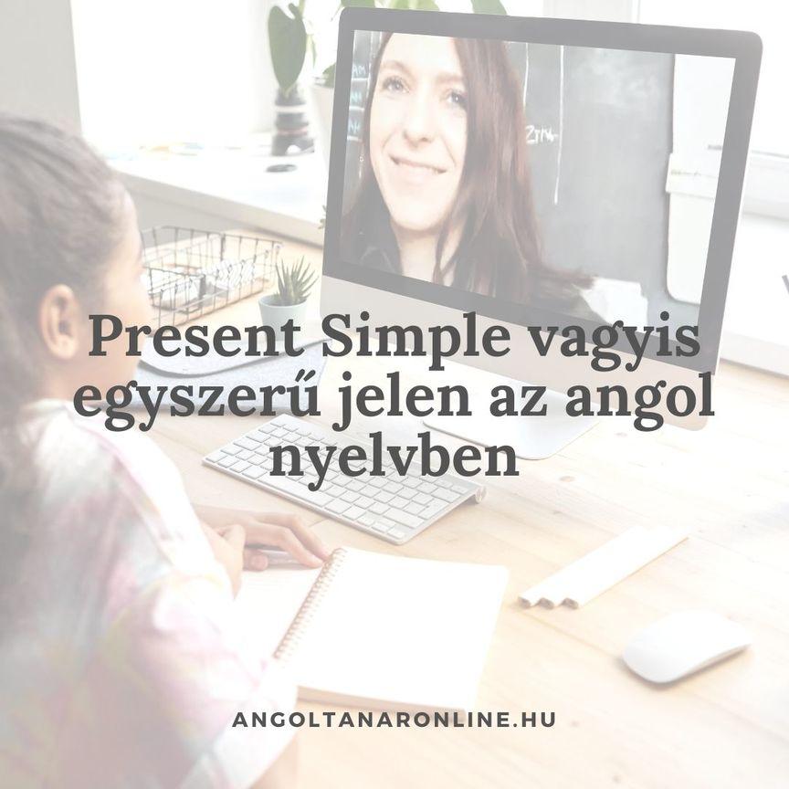 Present Simple vagyis egyszerű jelen